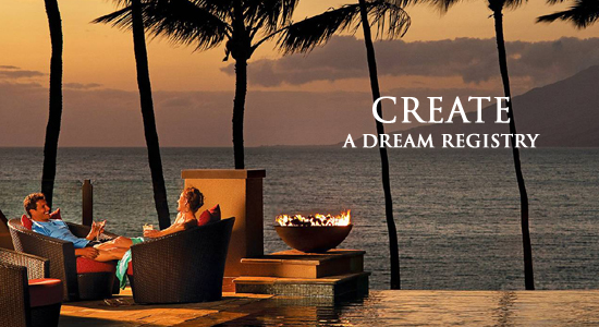 Four Seasons Resort Maui at Wailea - Create a dream registry